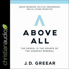 Above All by J. D. Greear audiobook