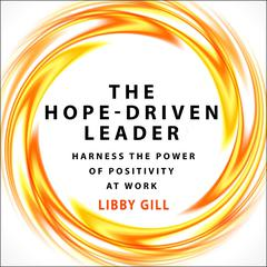 The Hope-Driven Leader by Libby Gill audiobook