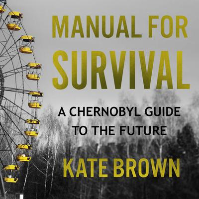 Manual for Survival by Kate Brown audiobook