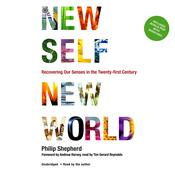 New Self, New World by  Philip Shepherd audiobook