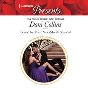 Bound by Their Nine-Month Scandal by  Dani Collins audiobook
