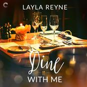 Dine with Me by  Layla Reyne audiobook
