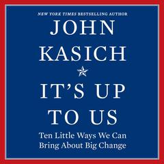 It's Up to Us by John Kasich audiobook