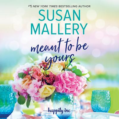 Meant to Be Yours by Susan Mallery audiobook