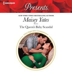 The Queen's Baby Scandal by Maisey Yates audiobook