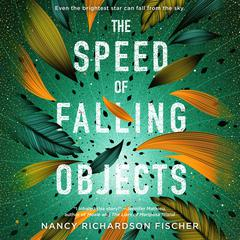 The Speed of Falling Objects by Nancy Richardson Fischer audiobook