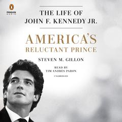 America's Reluctant Prince by Steven M. Gillon audiobook