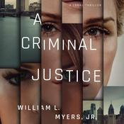 A Criminal Justice by  William L. Myers Jr. audiobook