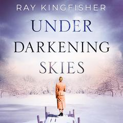 Under Darkening Skies by Ray Kingfisher audiobook