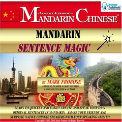Mandarin Sentence Magic by Mark Frobose audiobook