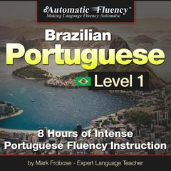 Brazilian Portuguese Level I by Mark Frobose audiobook