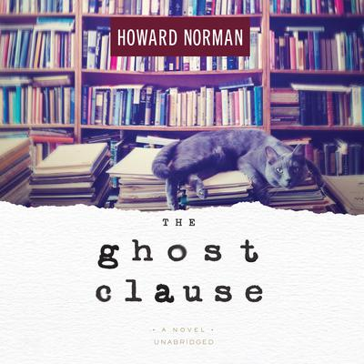 The Ghost Clause by Howard Norman audiobook