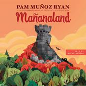 Mañanaland by  Pam Muñoz Ryan audiobook