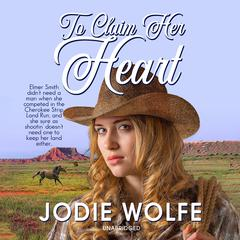 To Claim Her Heart  by Jodie Wolfe audiobook