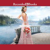 Sweet on You by  Becky Wade audiobook