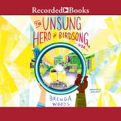 The Unsung Hero of Birdsong, USA by  Brenda Woods audiobook