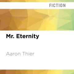 Mr. Eternity by Aaron Thier audiobook