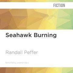 Seahawk Burning by Randall Peffer audiobook