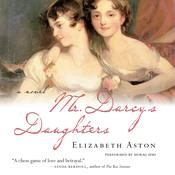 Mr. Darcy's Daughters by  Elizabeth Aston audiobook
