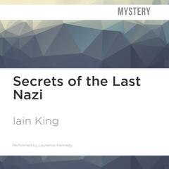 Secrets of the Last Nazi by Iain King audiobook