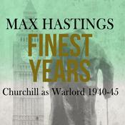 Finest Years by  Sir Max Hastings audiobook