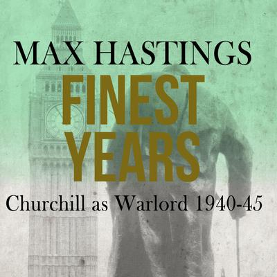 Finest Years by Max Hastings audiobook