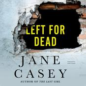 Left for Dead by  Jane Casey audiobook