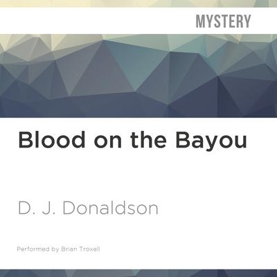 Blood on the Bayou by D. J. Donaldson audiobook