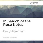 In Search of the Rose Notes by  Emily Arsenault audiobook