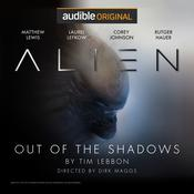 Alien: Out of the Shadows by  Tim Lebbon audiobook
