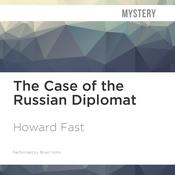 The Case of the Russian Diplomat by  Howard Fast audiobook