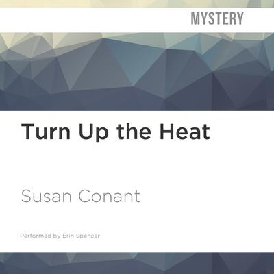 Turn Up the Heat by Susan Conant audiobook