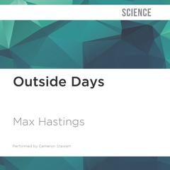 Outside Days by Max Hastings audiobook