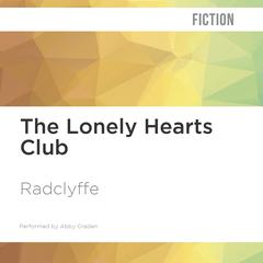 The Lonely Hearts Club by Radclyffe  audiobook
