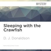 Sleeping with the Crawfish by  D. J. Donaldson audiobook