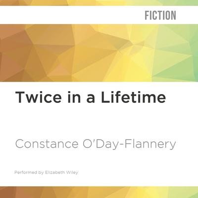 Twice in a Lifetime by Constance O'Day-Flannery audiobook