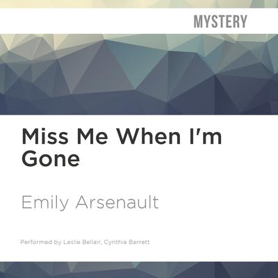Miss Me When I'm Gone by Emily Arsenault audiobook