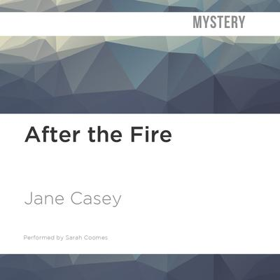 After the Fire by Jane Casey audiobook