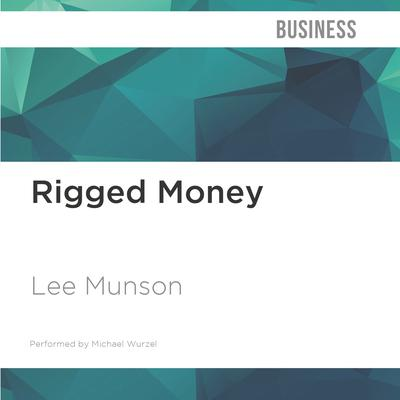 Rigged Money by Lee Munson audiobook