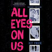 All Eyes on Us by  Kit Frick audiobook