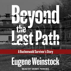 Beyond the Last Path by Eugene Weinstock audiobook