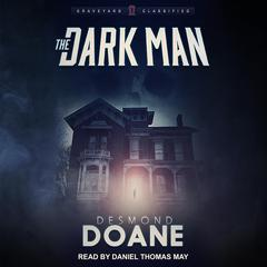 The Dark Man by Desmond Doane audiobook