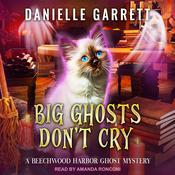 Big Ghosts Don't Cry by  Danielle Garrett audiobook