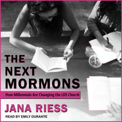 The Next Mormons by Jana Riess audiobook