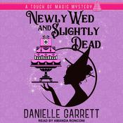 Newly Wed and Slightly Dead by  Danielle Garrett audiobook