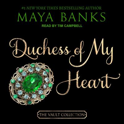 Duchess of My Heart by Maya Banks audiobook