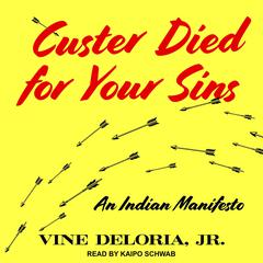 Custer Died for Your Sins by Vine Deloria audiobook