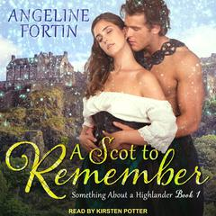 A Scot to Remember by Angeline Fortin audiobook