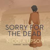 Sorry for the Dead by  Nicola Upson audiobook