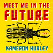 Meet Me in the Future by  Kameron Hurley audiobook